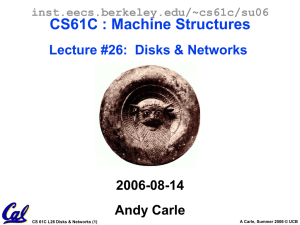 CS61C : Machine Structures Lecture #26: Disks &