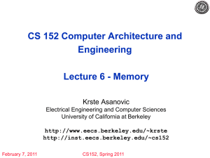 CS 152 Computer Architecture and Engineering Lecture 6 - Memory Krste Asanovic