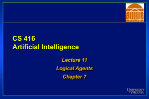 CS 416 Artificial Intelligence Lecture 11 Logical Agents