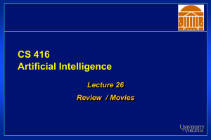 CS 416 Artificial Intelligence Lecture 26 Review  / Movies