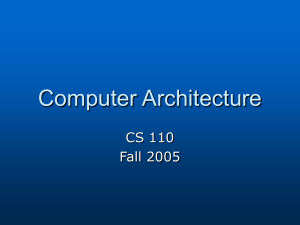 Computer Architecture CS 110 Fall 2005