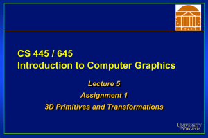 CS 445 / 645 Introduction to Computer Graphics Lecture 5 Assignment 1