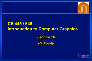 CS 445 / 645 Introduction to Computer Graphics Lecture 16 Radiosity