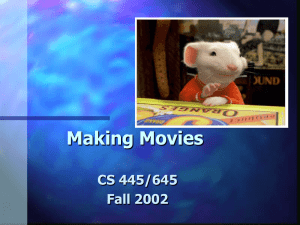 Making Movies CS 445/645 Fall 2002