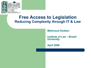Free Access to Legislation Reducing Complexity through IT & Law Mahmoud Dodeen
