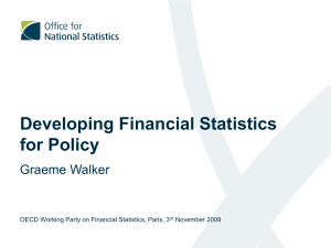 Developing Financial Statistics for Policy Graeme Walker