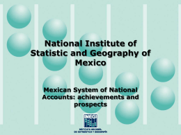 National Institute of Statistic and Geography of Mexico Mexican System of National