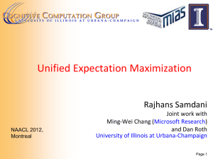 Unified Expectation Maximization Rajhans Samdani Joint work with Ming-Wei Chang (