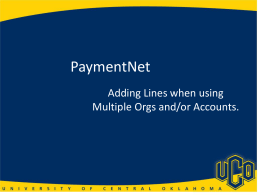 PaymentNet Adding Lines when using Multiple Orgs and/or Accounts.
