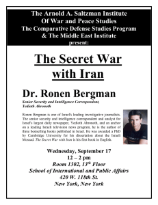 The Secret War with Iran Dr. Ronen Bergman The Arnold A. Saltzman Institute