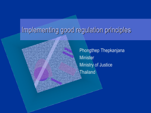 Implementing good regulation principles Phongthep Thepkanjana Minister Ministry of Justice