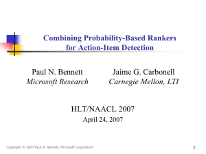 Combining Probability-Based Rankers for Action-Item Detection Paul N. Bennett Jaime G. Carbonell
