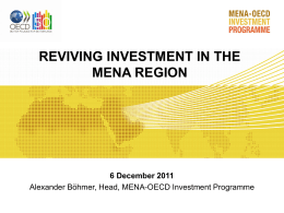 REVIVING INVESTMENT IN THE MENA REGION 6 December 2011