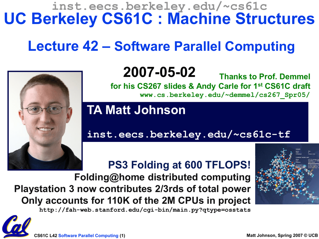 UC Berkeley CS61C : Machine Structures – Lecture 42 2007-05-02