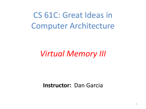 CS 61C: Great Ideas in Computer Architecture Virtual Memory III Instructor: