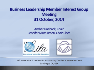Business Leadership Member Interest Group Meeting 31 October, 2014 Amber Lineback, Chair