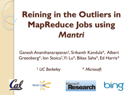 Reining in the Outliers in MapReduce Jobs using Mantri
