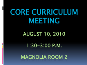 CORE CURRICULUM MEETING AUGUST 10, 2010 1:30-3:00 P.M.