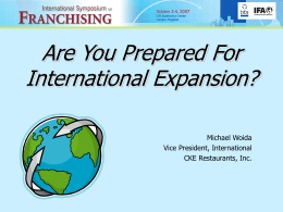 Are You Prepared For International Expansion? Michael Woida Vice President, International