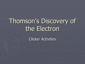 Thomson's Discovery of the Electron Clicker Activities