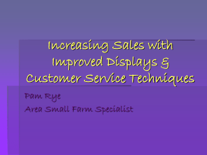 Increasing Sales with Improved Displays & Customer Service Techniques Pam Rye