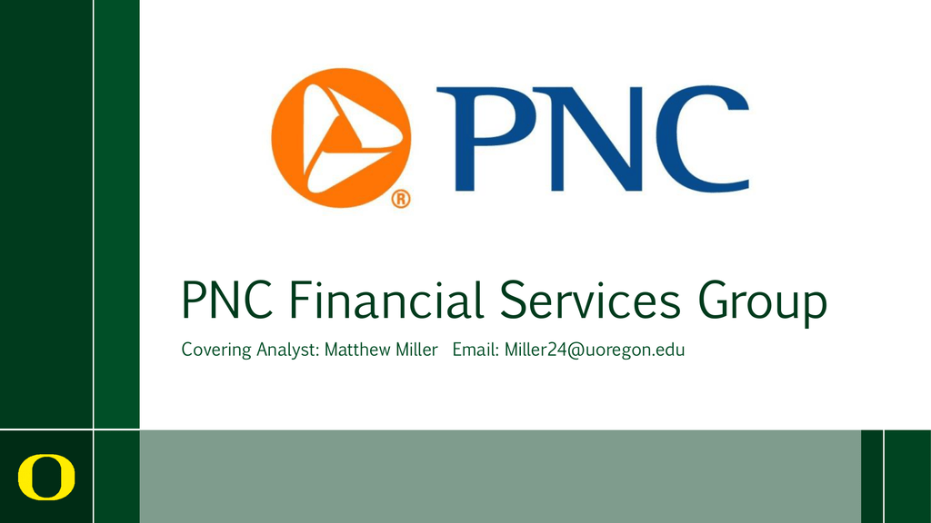 PNC Financial Services Group Covering Analyst: Matthew