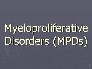 Myeloproliferative Disorders (MPDs) 1