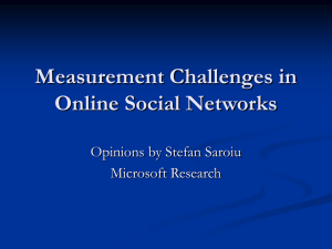 Measurement Challenges in Online Social Networks Opinions by Stefan Saroiu Microsoft Research