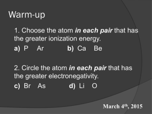 Warm-up in each pair the greater ionization energy. Ar