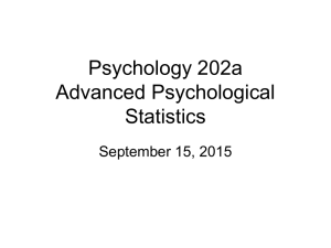 Psychology 202a Advanced Psychological Statistics September 15, 2015