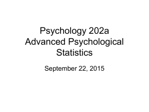 Psychology 202a Advanced Psychological Statistics September 22, 2015