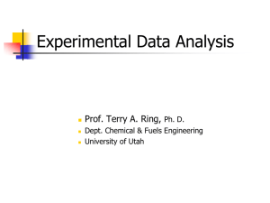 Experimental Data Analysis Prof. Terry A. Ring, Ph. D.
