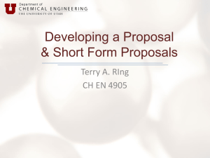 Developing a Proposal & Short Form Proposals Terry A. RIng CH EN 4905