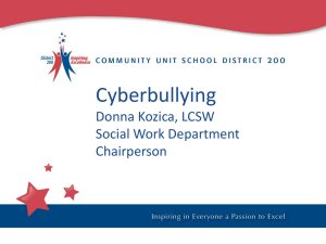 Cyberbullying Donna Kozica, LCSW Social Work Department Chairperson
