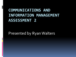 COMMUNICATIONS AND INFORMATION MANAGEMENT ASSESSMENT 2 Presented by Ryan Walters
