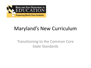 Maryland's New Curriculum Transitioning to the Common Core State Standards