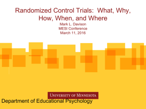Randomized Control Trials:  What, Why, How, When, and Where