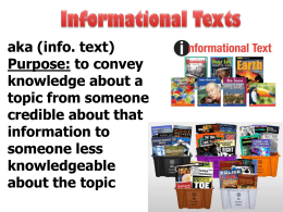 aka (info. text) Purpose: to convey knowledge about a topic from someone