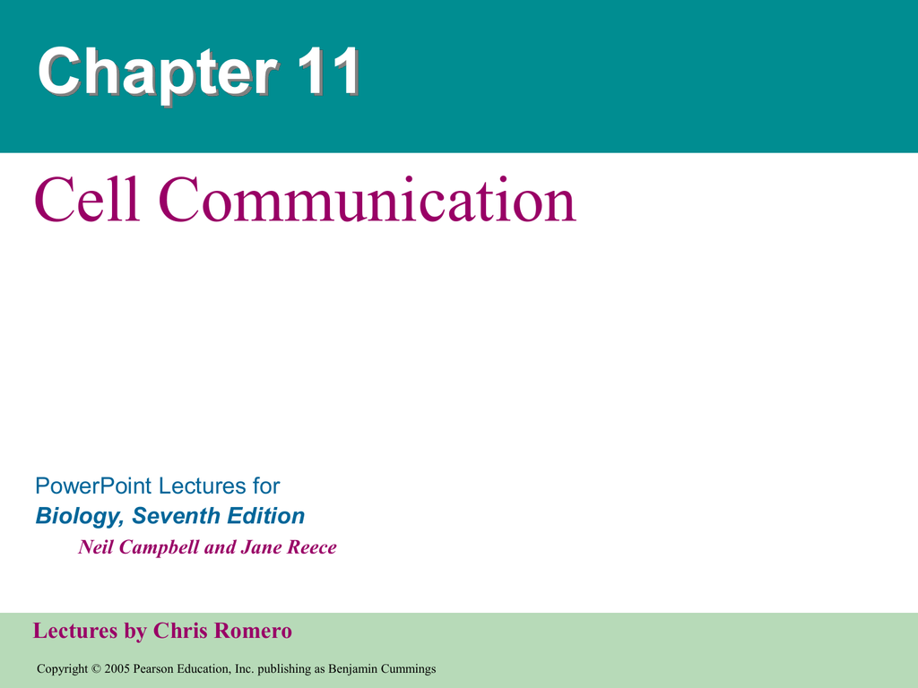 Cell Communication Chapter 11 PowerPoint Lectures for Biology, Seventh  Edition