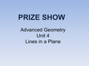 PRIZE SHOW Advanced Geometry Unit 4 Lines in a Plane