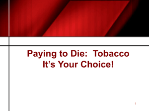 Paying to Die:  Tobacco It's Your Choice! 1