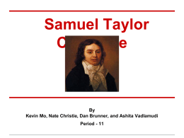 Samuel Taylor Coleridge By Kevin Mo, Nate Christie, Dan Brunner, and Ashita Vadlamudi