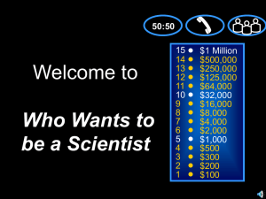 Welcome to Who Wants to be a Scientist 15
