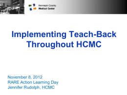 Implementing Teach-Back Throughout HCMC November 8, 2012 RARE Action Learning Day