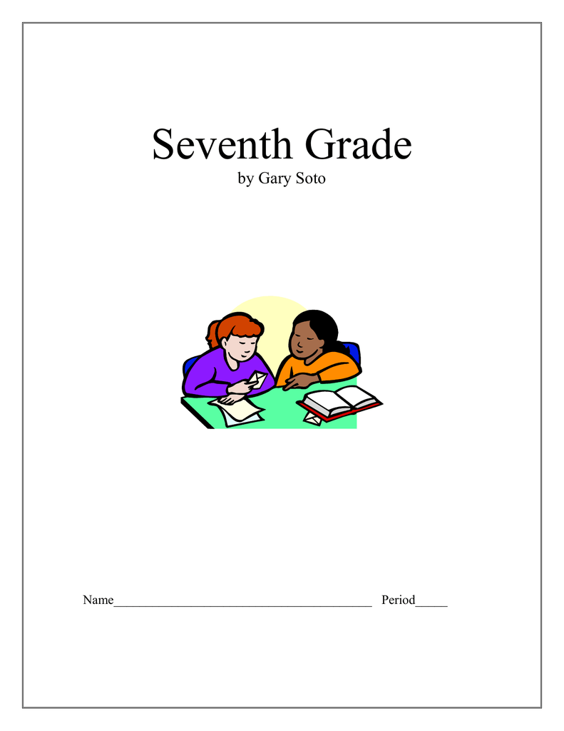 Seventh Grade by Gary Soto Name ...