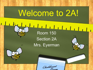 Welcome to 2A! Room 150 Section 2A Mrs. Eyerman