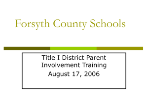 Forsyth County Schools Title I District Parent Involvement Training August 17, 2006