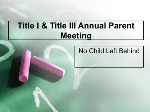 Title I & Title III Annual Parent Meeting No Child Left Behind