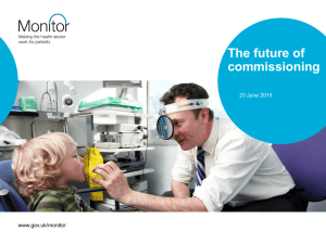 The future of commissioning www.gov.uk/monitor 23 June 2015