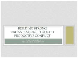 BUILDING STRONG ORGANIZATIONS THROUGH PRODUCTIVE CONFLICT